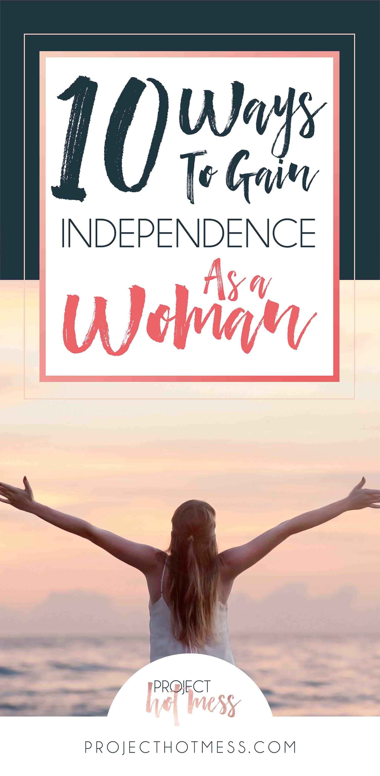 Want to be independent and stop relying so much on others? We've got you covered with these ways to gain independence as a woman and kick ass doing it! Sometimes you just have to blow your own darn mind!