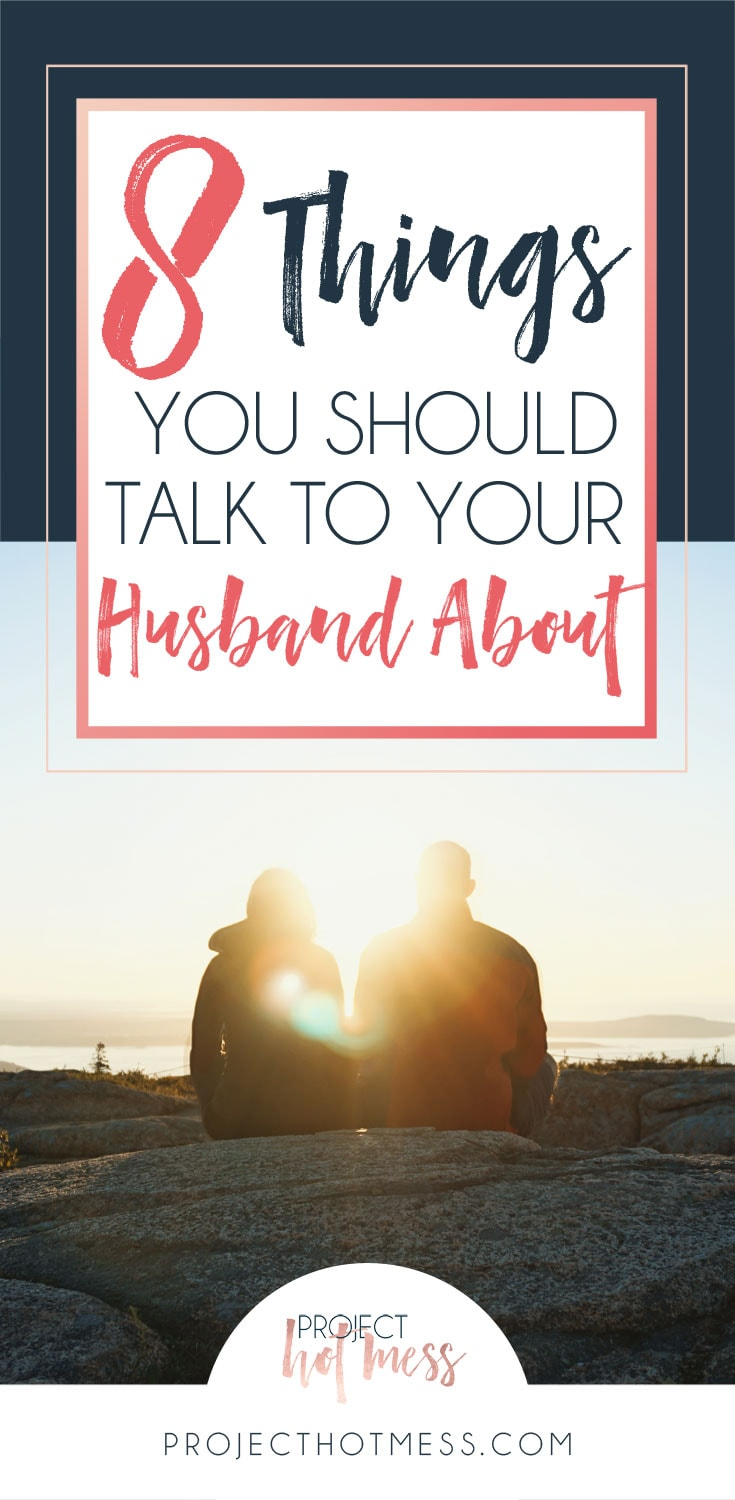 8 Things You Should Talk To Your Husband About - Project -7210