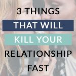 We always hear about the things that make a relationship good, but what about the things that kill a relationship, things that aren't pretty to talk about?