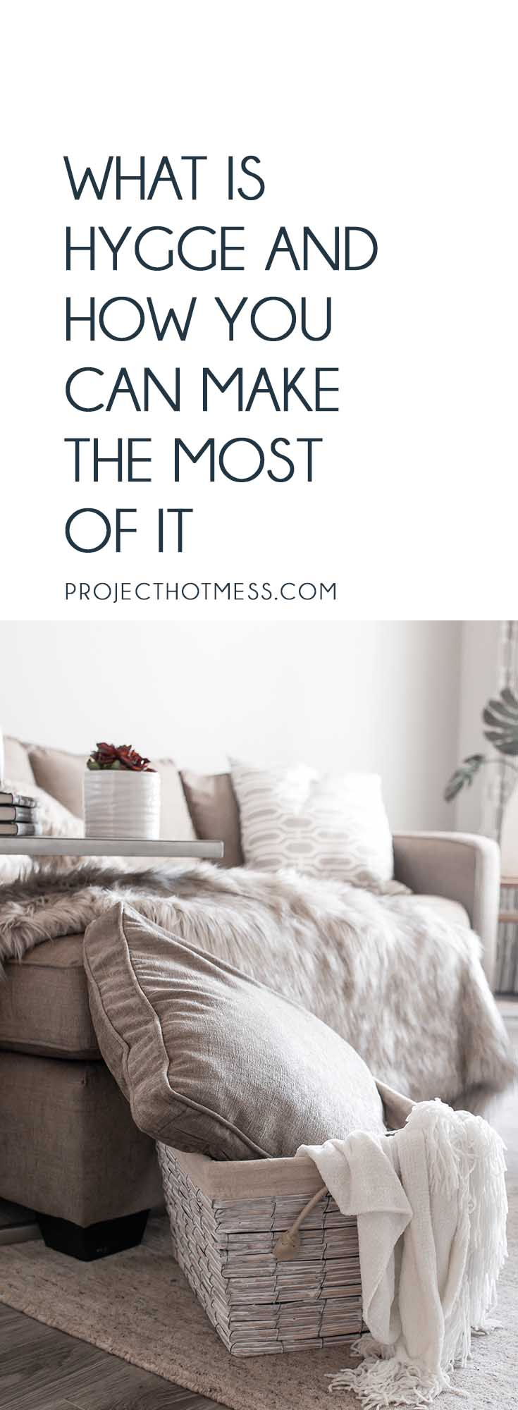 The concept of Hygge is everywhere at the moment, especially on Pinterest. But what is Hygge? And how can you add it into your life? Read on to find out how to make it part of your lifestyle, during any time of the year. Hygge | Hygge Home | Hygge Decor | Hygge Inspiration | Hygge Summer | Hygge Lifestyle | Hygge Bedroom | Hygge Ideas | Hygge Living Room | Hygge Spaces