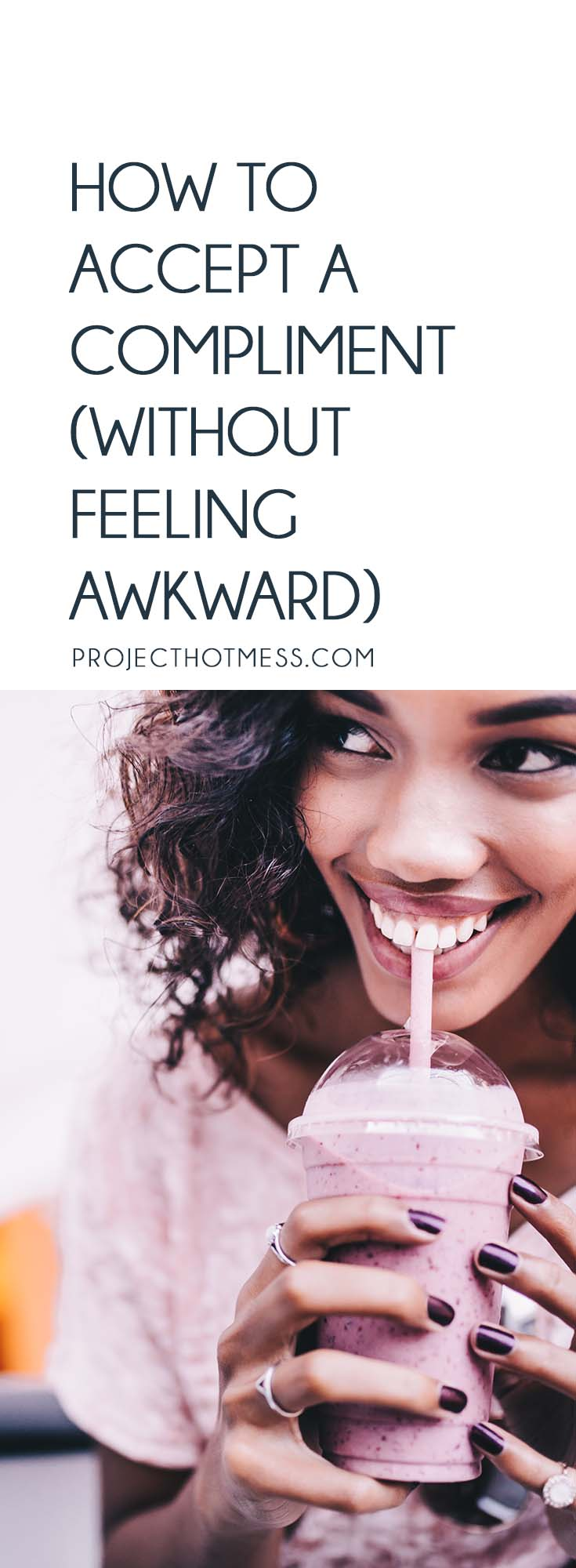 We all love receiving compliments... until they make us feel awkward and uncomfortable. So why not learn how to accept a compliment with genuine gratitude? Here's how you can start to accept compliments that are given to you without feeling awkward.