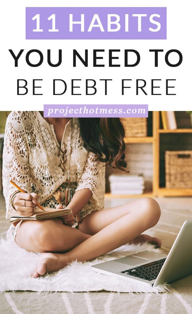 Have you ever considered being debt free to be a habit? It's probably not something we would consider often. We think of habits as things like eating healthy and exercising, something that is a regular practice. But being debt free definitely falls into this category. These are the habits of people who are debt free that you can adopt into your life too.