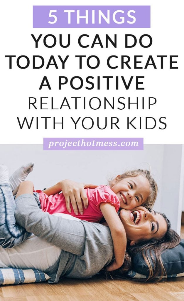 Creating a positive relationship with your kids doesn't have to be complicated. Use these simple actions you can do every day, to help create a positive relationship with your kids and help you feel less stress and happier as a mom too.