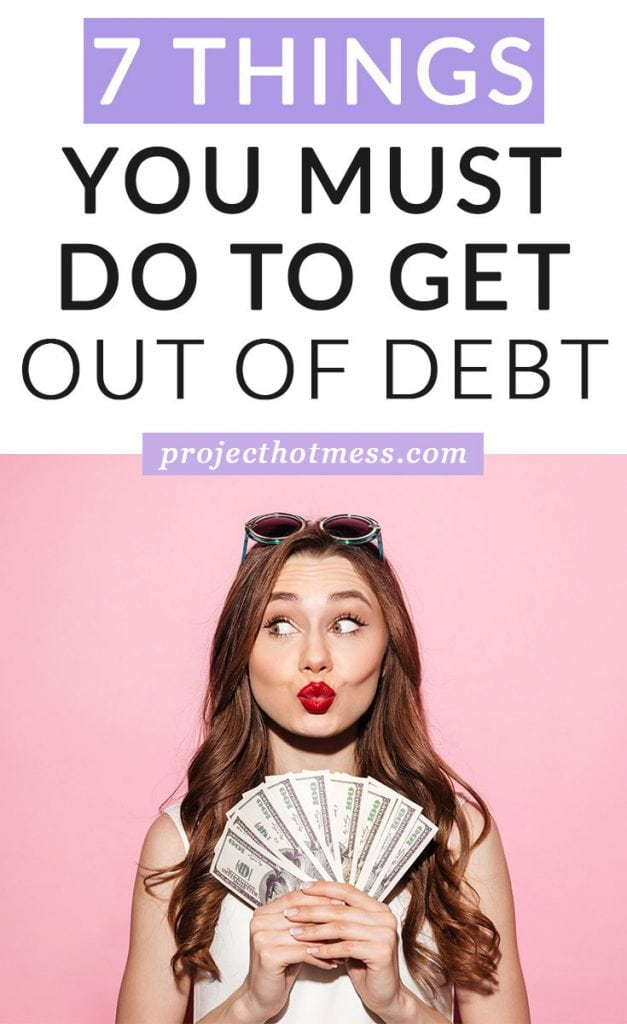 So you've decided you want to get out of debt, but you have no idea where to start or what you're supposed to do? Here are the things you must do if you want to get out of debt and achieve your financial goals.