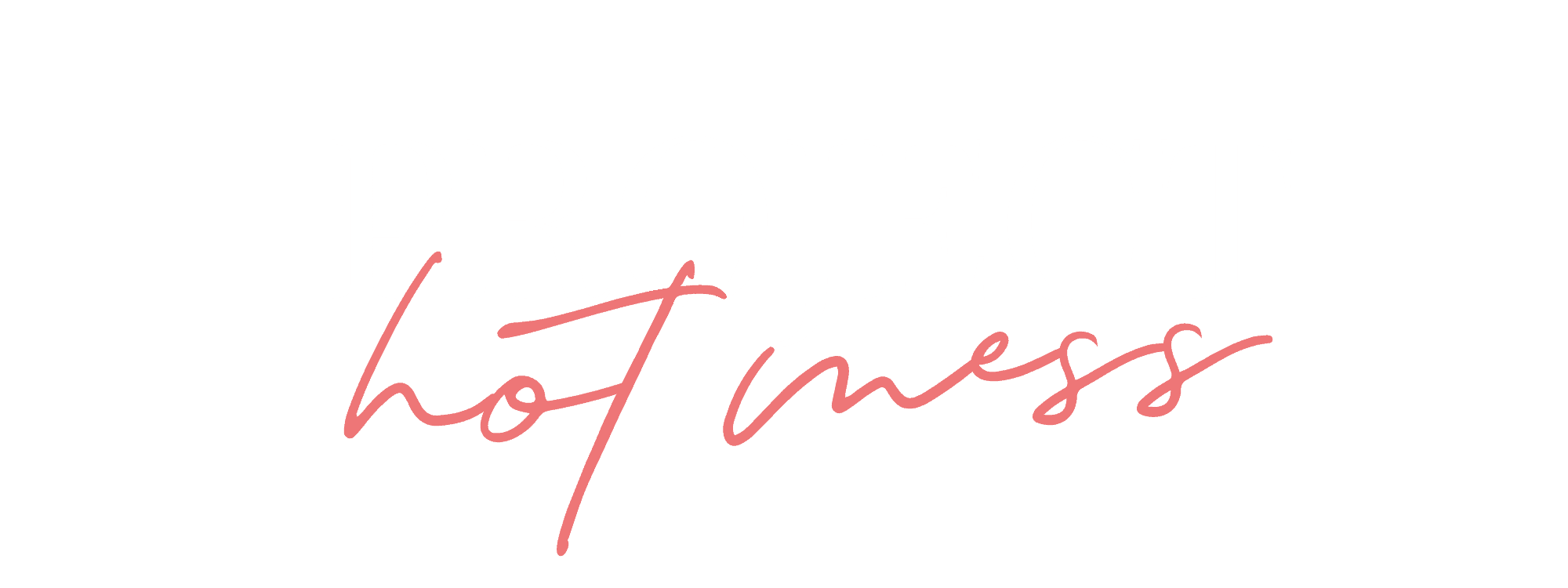 Project Hot Mess